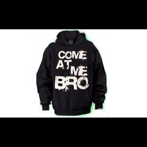 Other - Novelty Sz XL HOODIE: Come At Me Bro